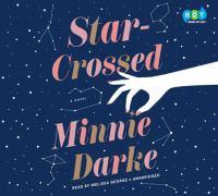 Star-crossed : a novel (AUDIOBOOK)