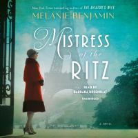 Mistress of the Ritz : a novel (AUDIOBOOK)