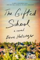 The gifted school : a novel