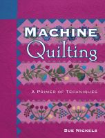 Machine quilting: a primer of techniques