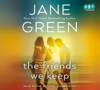 The friends we keep : a novel (AUDIOBOOK)