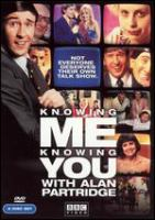 Knowing me, knowing you with Alan Partridge. The complete series