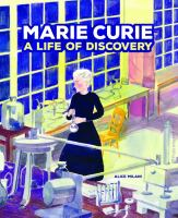 Marie Curie : a life of discovery