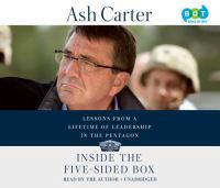 Inside the five-sided box : lessons from a lifetime of leadership in the Pentagon (AUDIOBOOK)