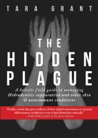 The hidden plague : a holistic field guide to managing hidradenitis suppurativa and other skin and autoimmune conditions