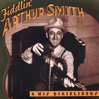 Fiddlin' Arthur Smith and his Dixieliners.
