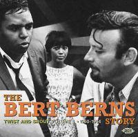 The Bert Berns story : Twist and shout volume 1, 1960-1964.