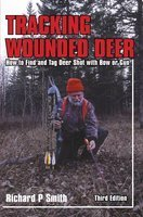 Tracking wounded deer : how to find and tag deer shot with bow or gun