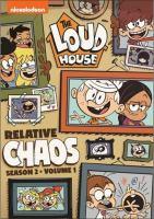 The loud house. Season 2, volume 1, Relative chaos.