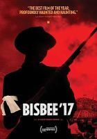 Bisbee '17 : a story told in six chapters