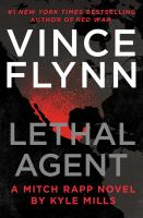 Lethal agent : a Mitch Rapp novel