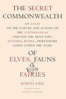 The secret commonwealth : of elves, fauns, and fairies