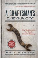 A craftsman's legacy : why working with our hands gives us meaning