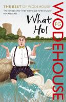 What ho! : the best of P.G. Wodehouse