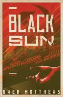 Black sun : a novel