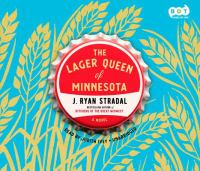 The lager queen of Minnesota : a novel (AUDIOBOOK)