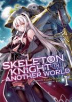 Skeleton knight in another world : Volume 1