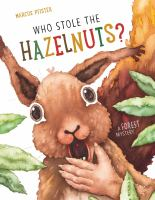 Who stole the hazelnuts? : a forest mystery