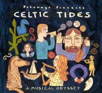 Putumayo presents Celtic tides : a musical odyssey