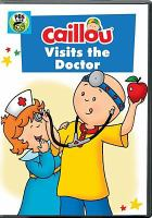 Caillou. Caillou visits the doctor
