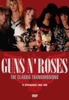 Guns n' Roses : the classic transmissions : TV appearances 1988-1993.