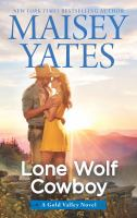 Lone wolf cowboy : a Gold Valley novel