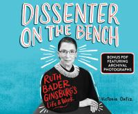 Dissenter on the bench : Ruth Bader Ginsburg's life and work (AUDIOBOOK)