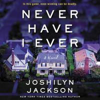 Never have I ever : a novel (AUDIOBOOK)