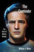 The contender : the story of Marlon Brando
