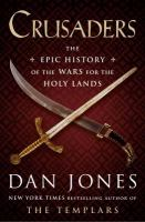 Crusaders : the epic history of the wars for the holy lands