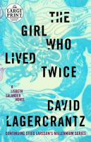 The girl who lived twice (LARGE PRINT)