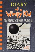 Kinney, Jeff Diary of a wimpy kid : wrecking ball