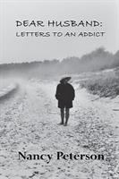 Dear husband : letters to an addict