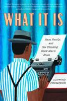 What it is : race, family, and one thinking Black man's blues