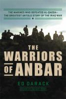 The warriors of Anbar : the Marines who crushed Al Qaeda : the greatest untold story of the Iraq War