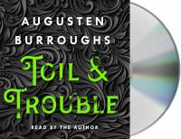 Toil & trouble (AUDIOBOOK)