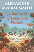 To the land of long lost friends (LARGE PRINT)