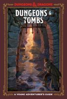 Dungeons & tombs : a young adventurer's guide. Dungeons & dragons