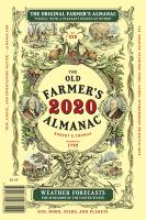 The old farmer's almanac : calculated on a new and improved plan for the year of our Lord 2020 ; being Leap Year and (until July 4) 244th year of American Independence ; fitted for Boston and the New England states,  with special corrections and calculations to answer for all the United States ; containing, besides the large number of astronomical calculations and the farmer's calendar for every month in the year, a variety of new, useful, & entertaining matter.