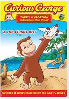 Curious George. Takes a vacation and discovers new things!