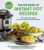 The big book of  Instant Pot℗' recipes : 240 must-try dishes for your multi-function cooker