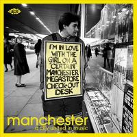 Manchester : a city united in music.