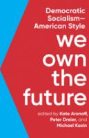 We own the future : democratic Socialism-American style