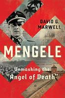 "Mengele : unmasking the ""Angel of Death"""