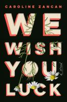 We wish you luck : a novel
