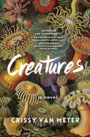 Creatures : a novel