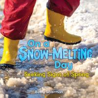 Silverman, Buffy On a snow-melting day : seeking signs of spring