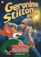 Geronimo Stilton reporter. 4. The mummy with no name