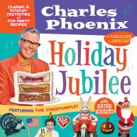 Holiday jubilee : classic & kitschy festivities and fun party recipes