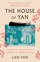 The house of Yan : a family at the heart of a century in Chinese history